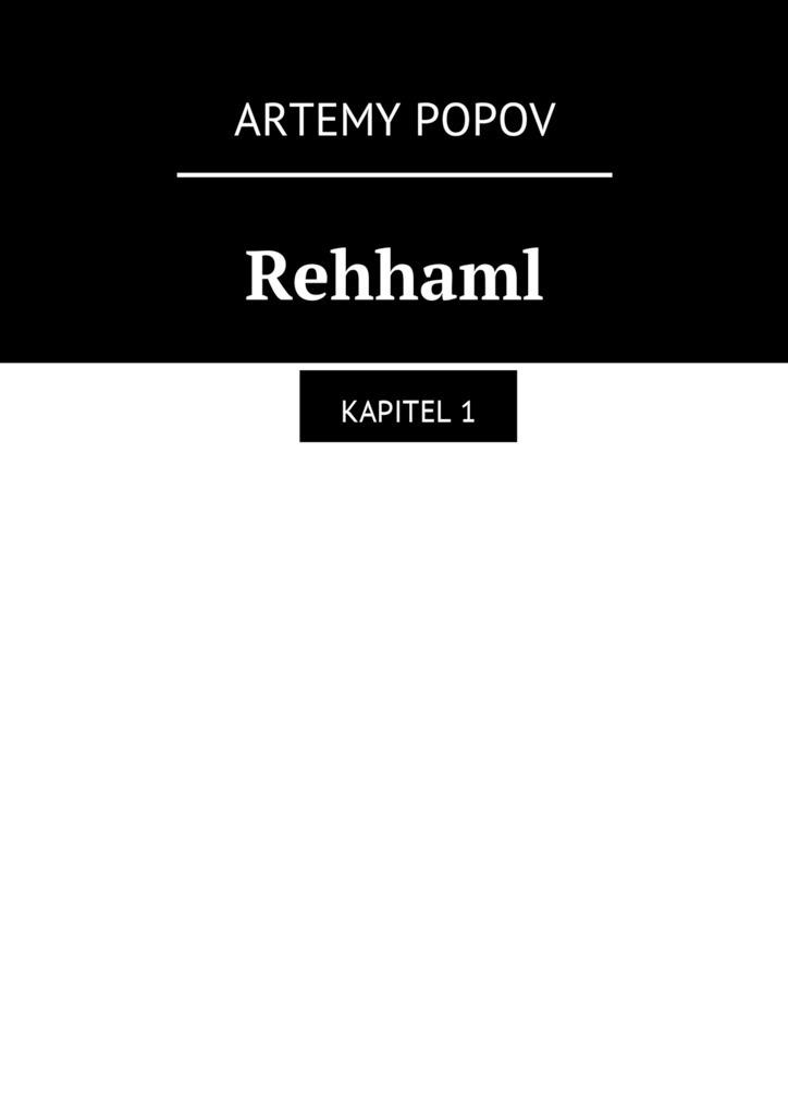 Artemy Svyatoslavovich Popov Rehhaml. Kapitel1 deutsch ist easy buch d