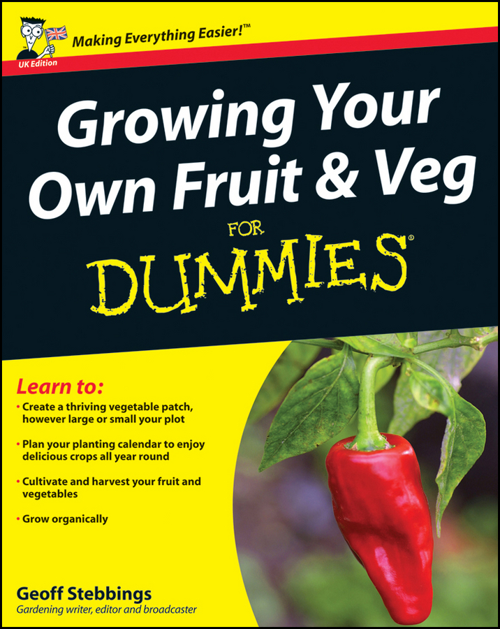 Geoff Stebbings Growing Your Own Fruit and Veg For Dummies