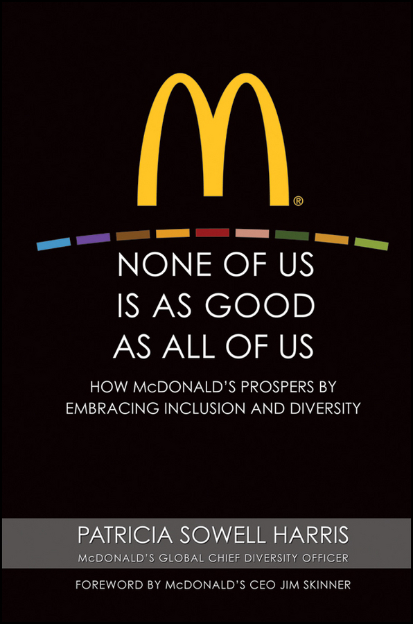 Patricia Harris Sowell None of Us is As Good As All of Us. How McDonald's Prospers by Embracing Inclusion and Diversity радиомикрофон pasgao paw110 pah315 diversity