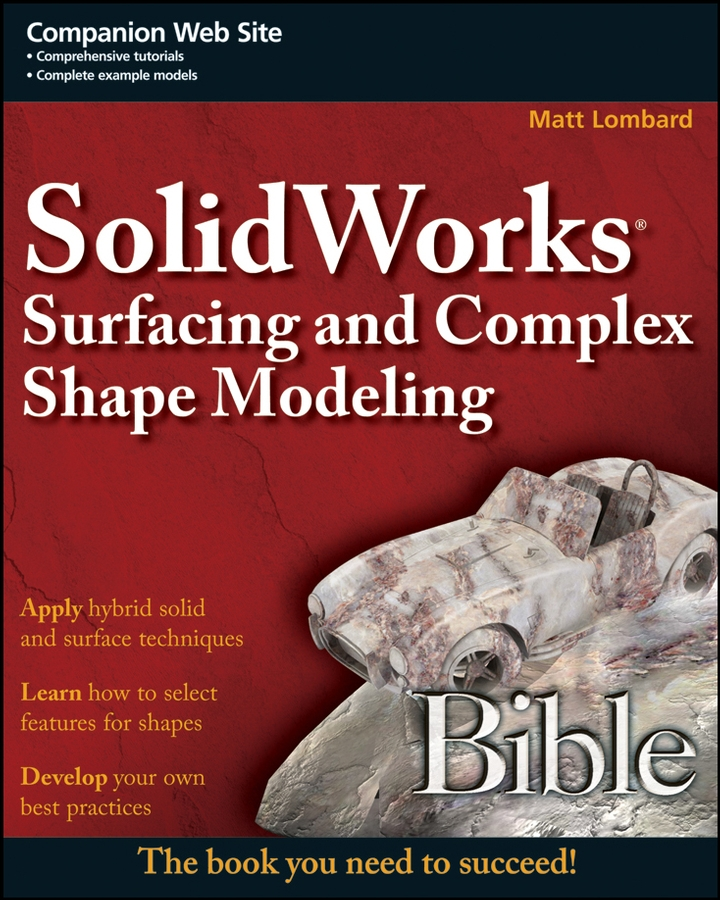 Matt Lombard SolidWorks Surfacing and Complex Shape Modeling Bible pizza bible the