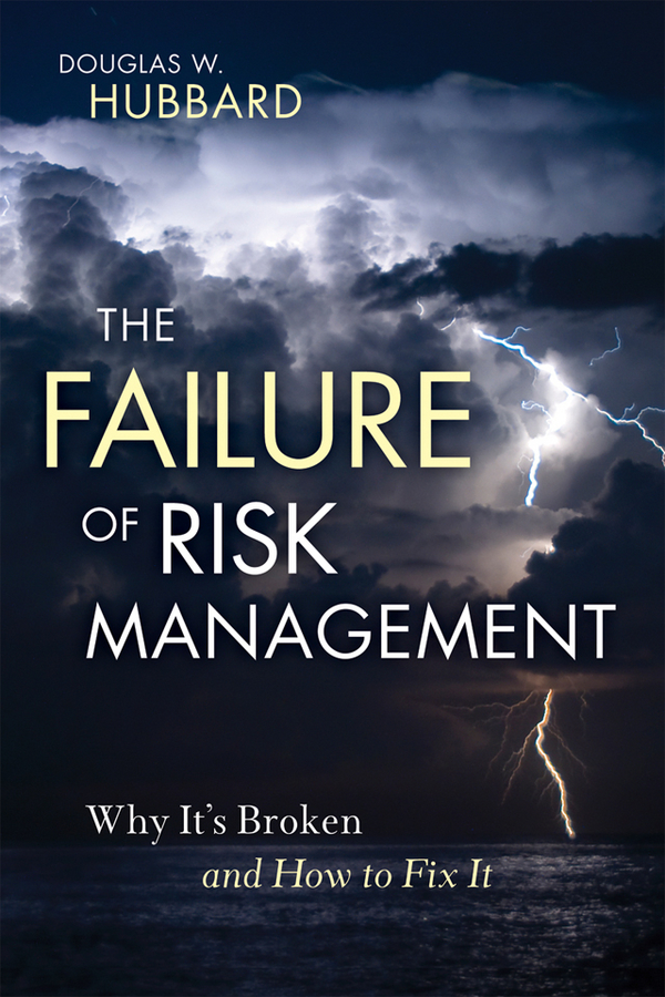 Douglas Hubbard W. The Failure of Risk Management. Why It's Broken and How to Fix It risk management in public expenditure management and aid in malaysia