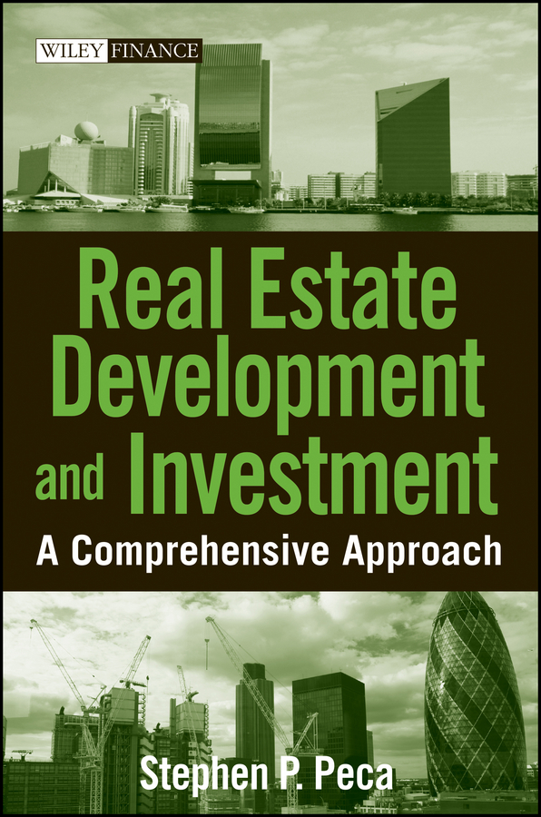 S. P. Peca Real Estate Development and Investment. A Comprehensive Approach s p peca real estate development and investment a comprehensive approach