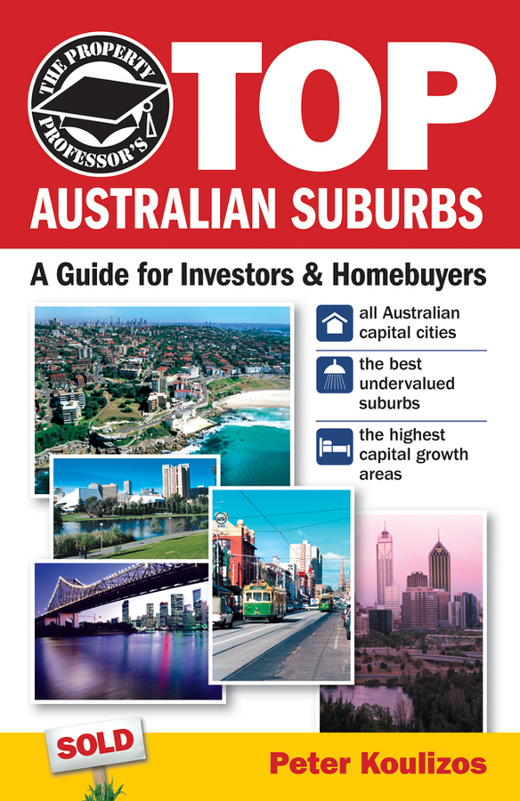 Peter Koulizos The Property Professor's Top Australian Suburbs. A Guide for Investors and Home Buyers pvris melbourne