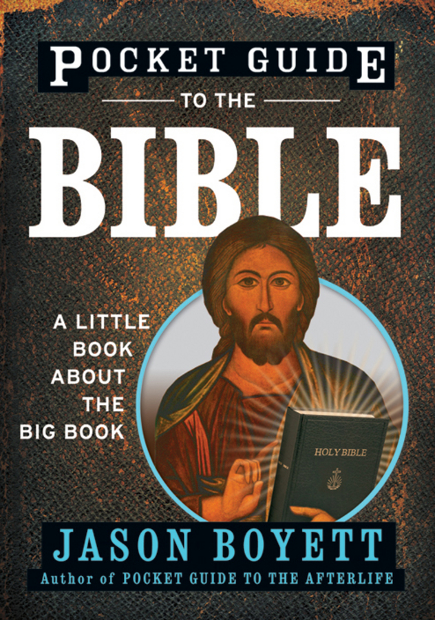 цена Jason Boyett Pocket Guide to the Bible. A Little Book About the Big Book