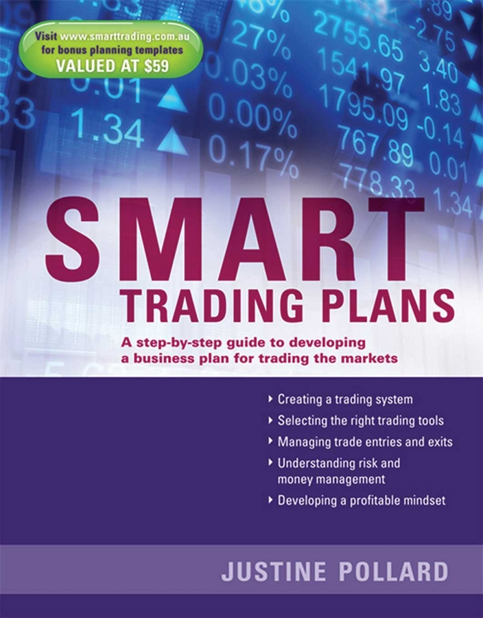 Eva Diaz Smart Trading Plans. A Step-by-step guide to developing a business plan for trading the markets