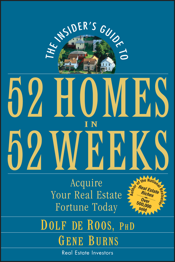 Gene Burns The Insider's Guide to 52 Homes in 52 Weeks. Acquire Your Real Estate Fortune Today dolf roos de commercial real estate investing a creative guide to succesfully making money