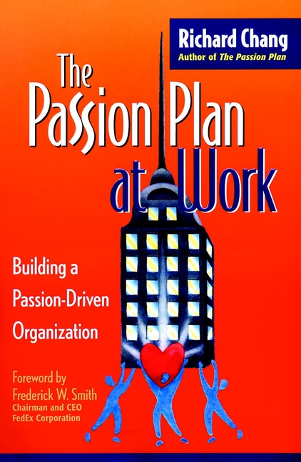 Richard Chang Y. The Passion Plan at Work. Building a Passion-Driven Organization цена