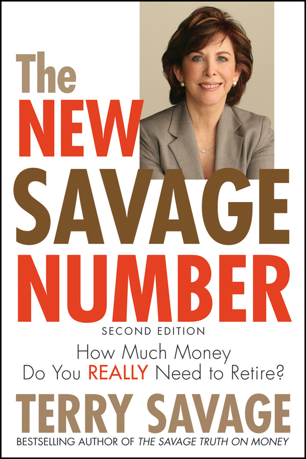 Terry Savage The New Savage Number. How Much Money Do You Really Need to Retire? the savage number
