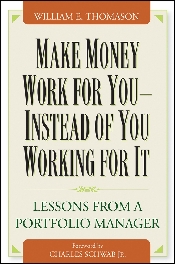 Charles Schwab, Jr. Make Money Work For You--Instead of You Working for It. Lessons from a Portfolio Manager free shipping 20pcs lot pwm switng manager cr6238t cr6238 new original
