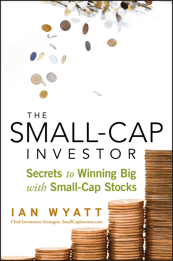 цены на Ian Wyatt The Small-Cap Investor. Secrets to Winning Big with Small-Cap Stocks  в интернет-магазинах