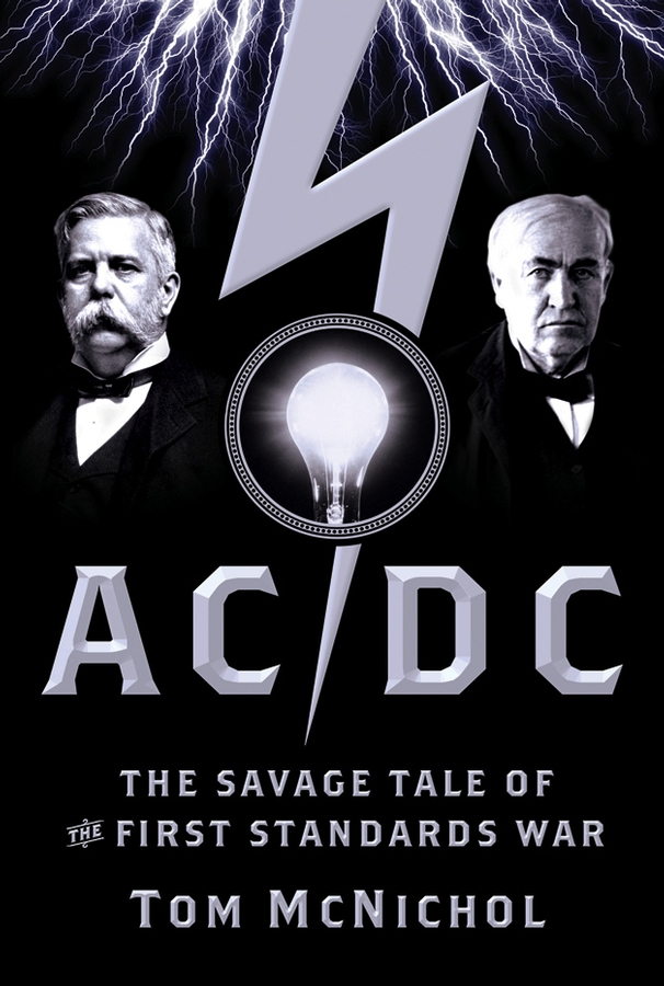 Tom McNichol AC/DC. The Savage Tale of the First Standards War сумка printio hyundai