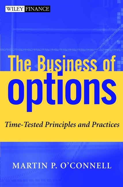 Martin O'Connell P. The Business of Options. Time-Tested Principles and Practices mcintosh tourism – principles practices philosophies 5ed