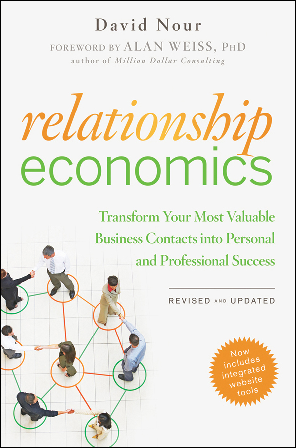 David Nour Relationship Economics. Transform Your Most Valuable Business Contacts Into Personal and Professional Success ikenberry stanley o prioritizing academic programs and services reallocating resources to achieve strategic balance revised and updated isbn 9780470588086