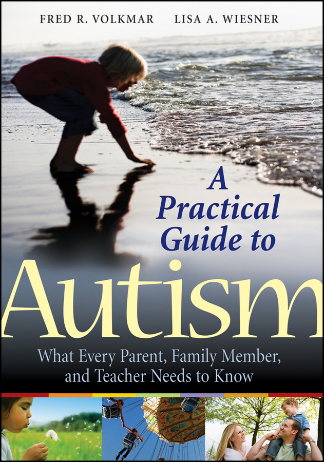 лучшая цена Fred Volkmar R. A Practical Guide to Autism. What Every Parent, Family Member, and Teacher Needs to Know