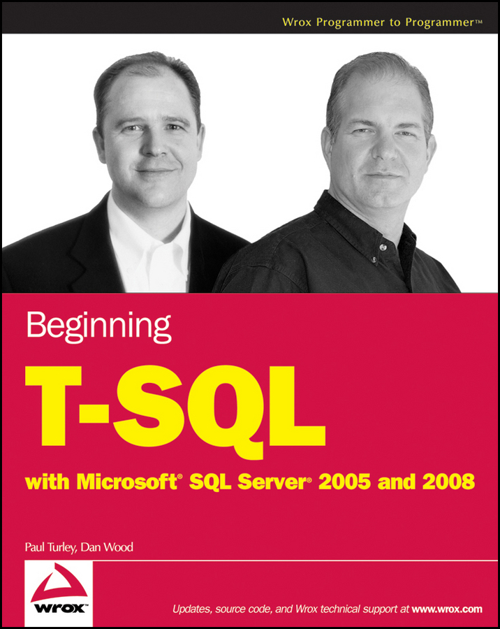 Dan Wood Beginning T-SQL with Microsoft SQL Server 2005 and 2008 mike chapple microsoft sql server 2008 for dummies