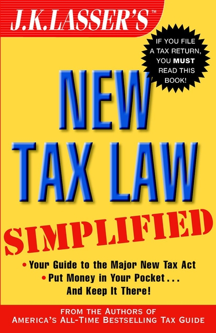 J.K. Institute Lasser J.K. Lasser's New Tax Law Simplified j k institute lasser j k lasser s your income tax 2002 isbn 9780471217916
