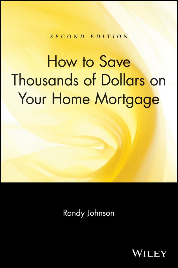 Randy Johnson How to Save Thousands of Dollars on Your Home Mortgage manuel aalbers b place exclusion and mortgage markets