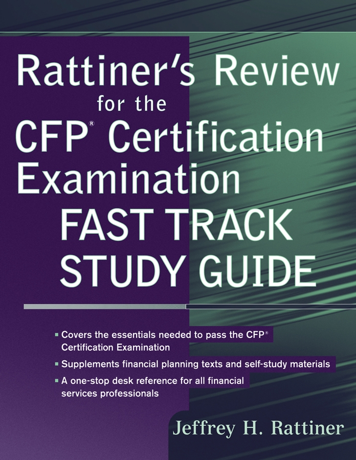 Jeffrey Rattiner H. Rattiner's Review for the CFP(R) Certification Examination, Fast Track Study Guide cfp board financial planning competency handbook