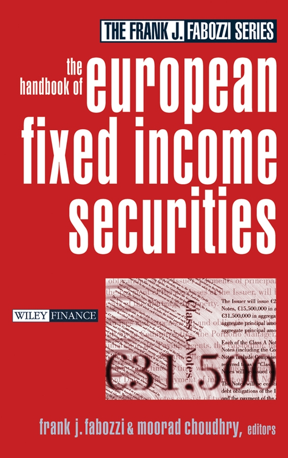 Moorad Choudhry The Handbook of European Fixed Income Securities bruce tuckman fixed income securities tools for today s markets
