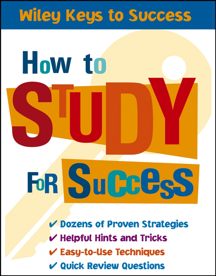 Beverly Chin How to Study for Success maia heyck merlin the together leader get organized for your success and sanity