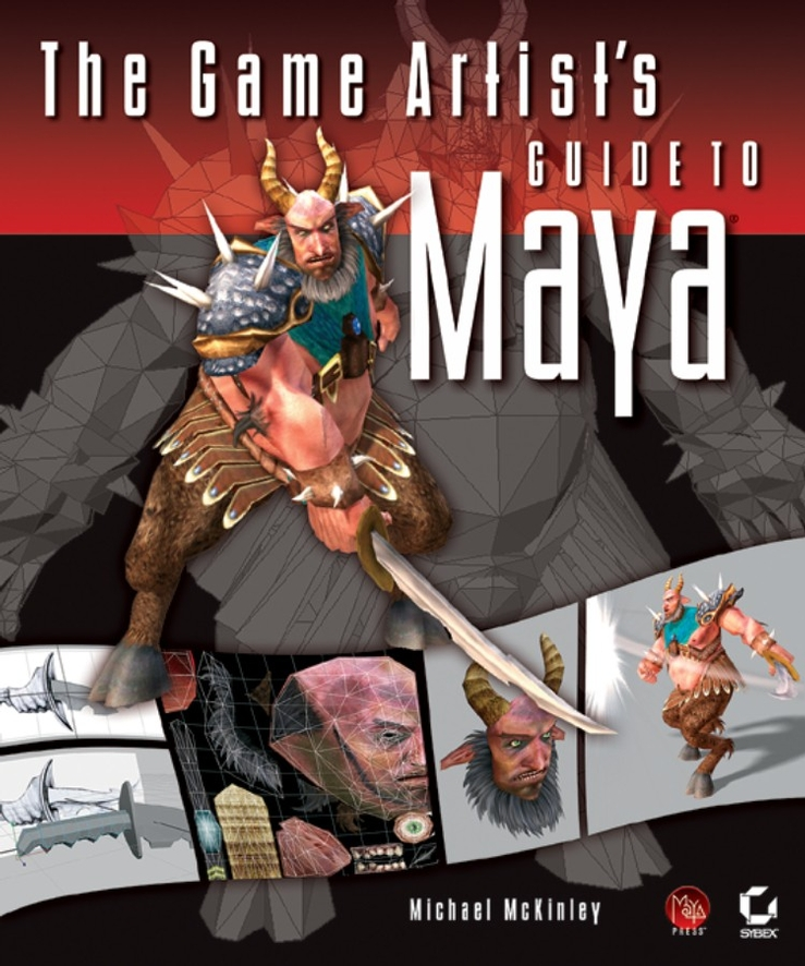 Michael McKinley The Game Artist's Guide to Maya married to the game