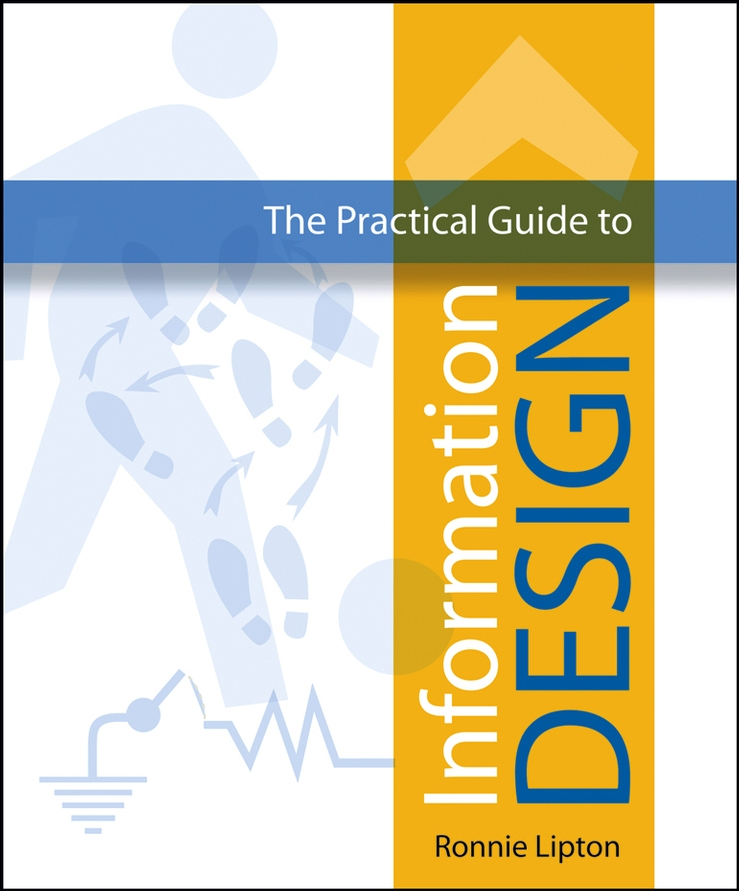 Ronnie Lipton The Practical Guide to Information Design