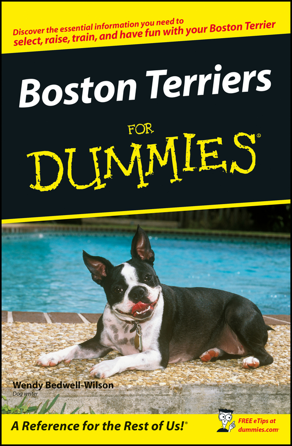 Wendy Bedwell-Wilson Boston Terriers For Dummies boston – a topographical history 3e enl