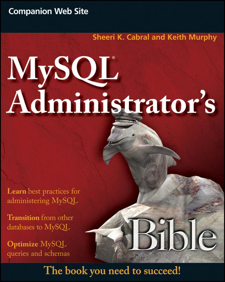Keith Murphy MySQL Administrator's Bible