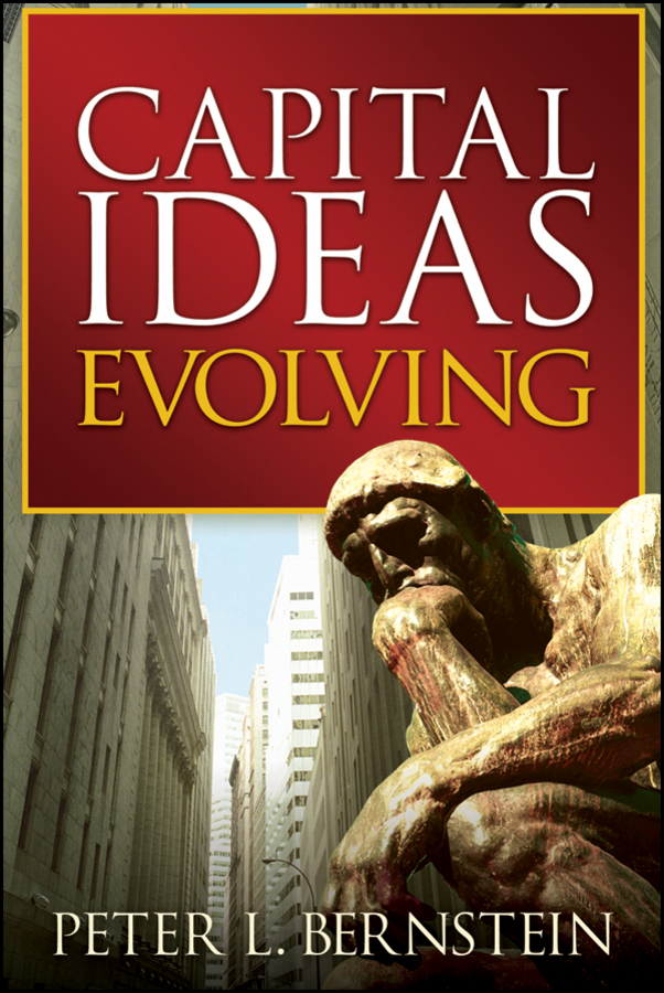 Peter L. Bernstein Capital Ideas Evolving peter bernstein w the ernst
