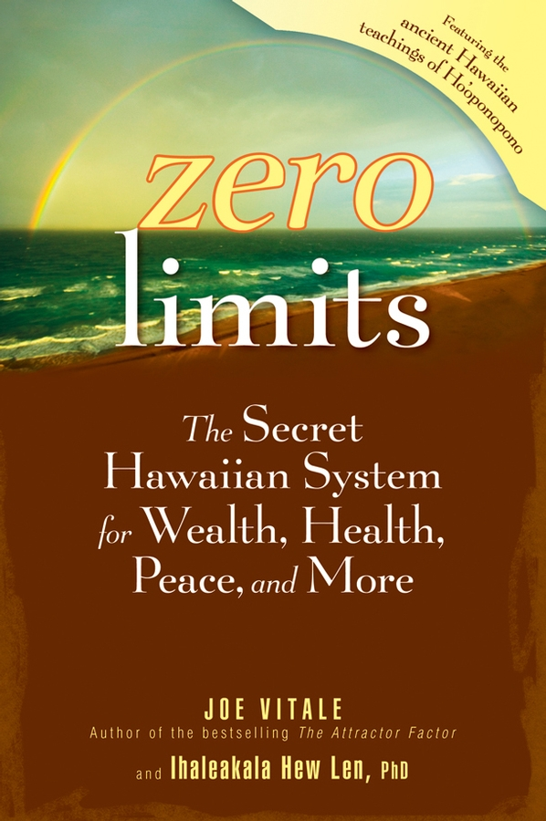 Joe Vitale Zero Limits. The Secret Hawaiian System for Wealth, Health, Peace, and More this book loves you