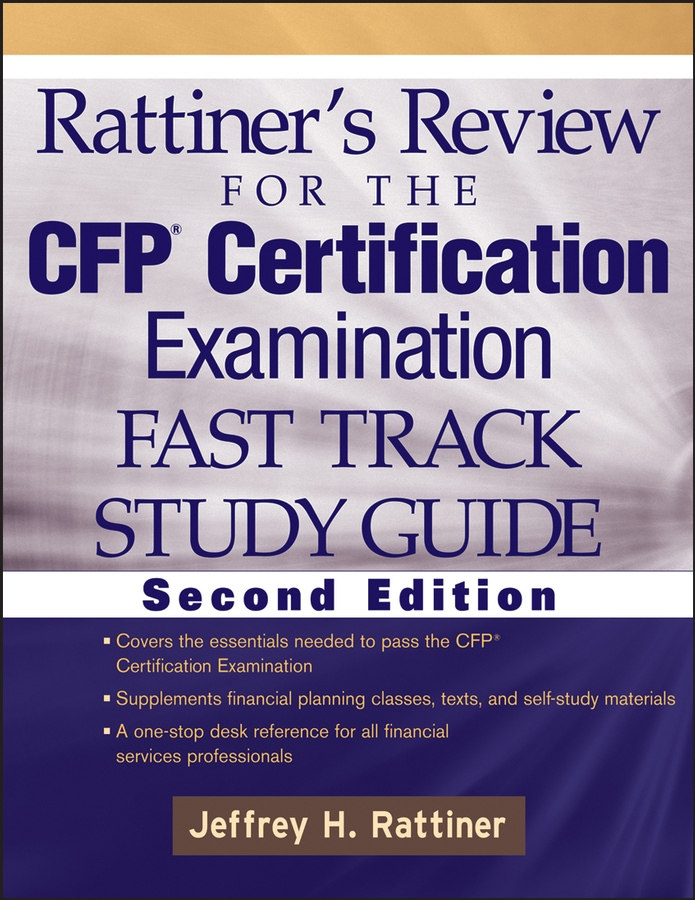 Jeffrey Rattiner H. Rattiner's Review for the CFP Certification Examination, Fast Track, Study Guide cfp board financial planning competency handbook