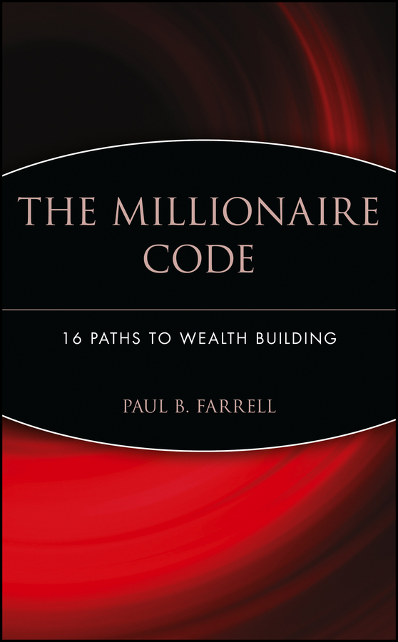 лучшая цена Paul Farrell B. The Millionaire Code. 16 Paths to Wealth Building