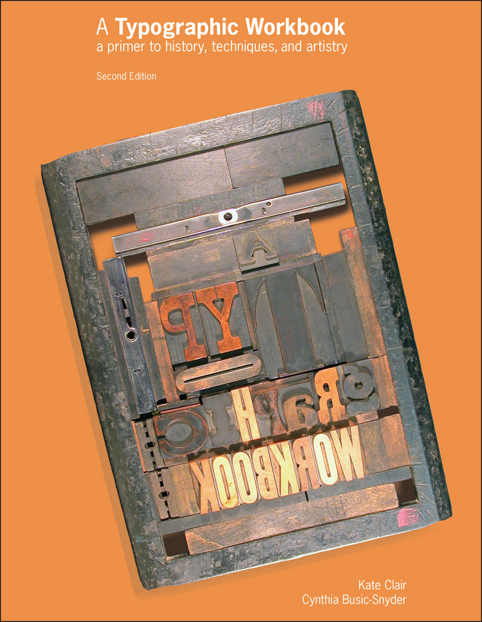 Kate Clair A Typographic Workbook. A Primer to History, Techniques, and Artistry boris collardi f j private banking building a culture of excellence isbn 9780470826980