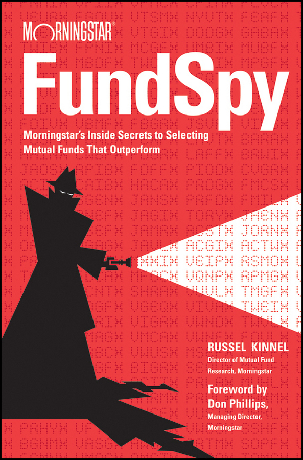 Russel Kinnel Fund Spy. Morningstar's Inside Secrets to Selecting Mutual Funds that Outperform administrative factors influencing funds use in primary education