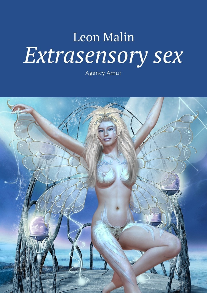 Leon Malin Extrasensory sex. Agency Amur leon malin end of the president agency amur
