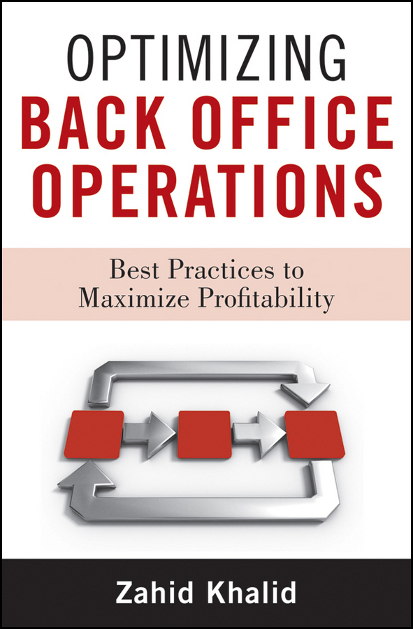 Zahid Khalid Optimizing Back Office Operations. Best Practices to Maximize Profitability zahid khalid optimizing back office operations best practices to maximize profitability