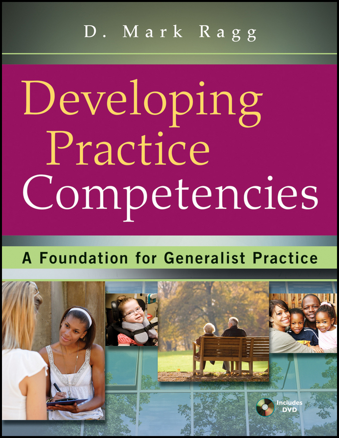D. Ragg Mark Developing Practice Competencies. A Foundation for Generalist Practice john hamm unusually excellent the necessary nine skills required for the practice of great leadership
