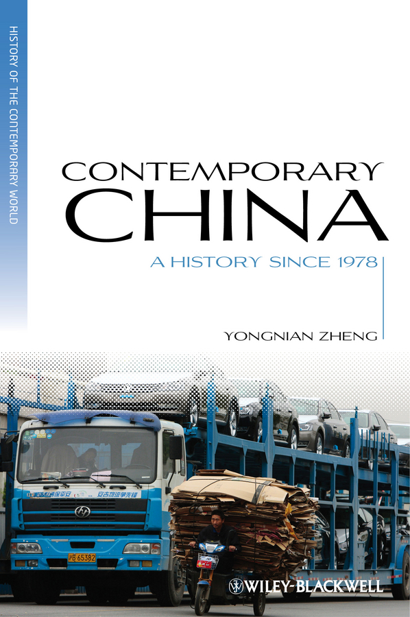 Yongnian Zheng Contemporary China. A History since 1978