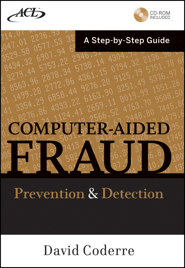 David Coderre Computer Aided Fraud Prevention and Detection. A Step by Step Guide