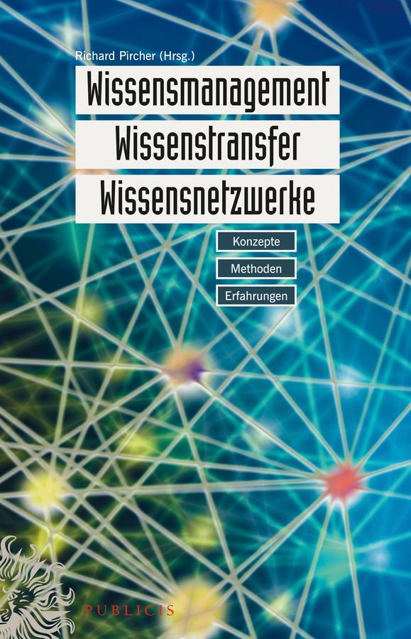 Richard Pircher Wissensmanagement, Wissenstransfer, Wissensnetzwerke. Konzepte, Methoden, Erfahrungen цена 2017