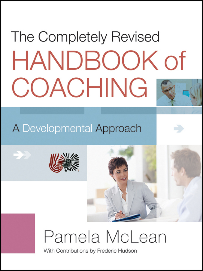 Pamela McLean The Completely Revised Handbook of Coaching. A Developmental Approach david taylor the naked coach business coaching made simple