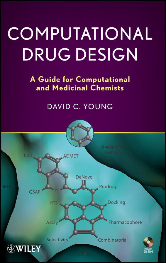 D. Young C. Computational Drug Design. A Guide for Computational and Medicinal Chemists buchwald peter retrometabolic drug design and targeting