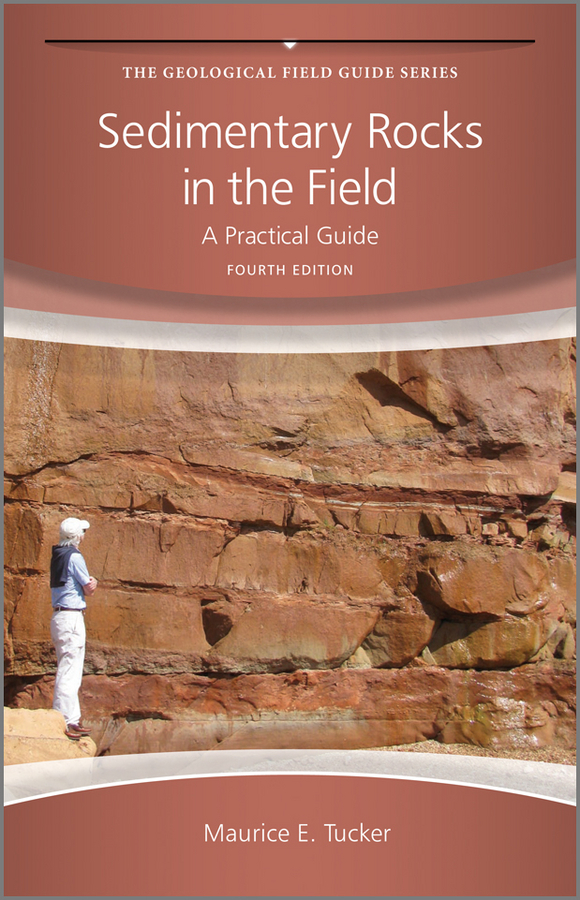 Maurice Tucker E. Sedimentary Rocks in the Field. A Practical Guide