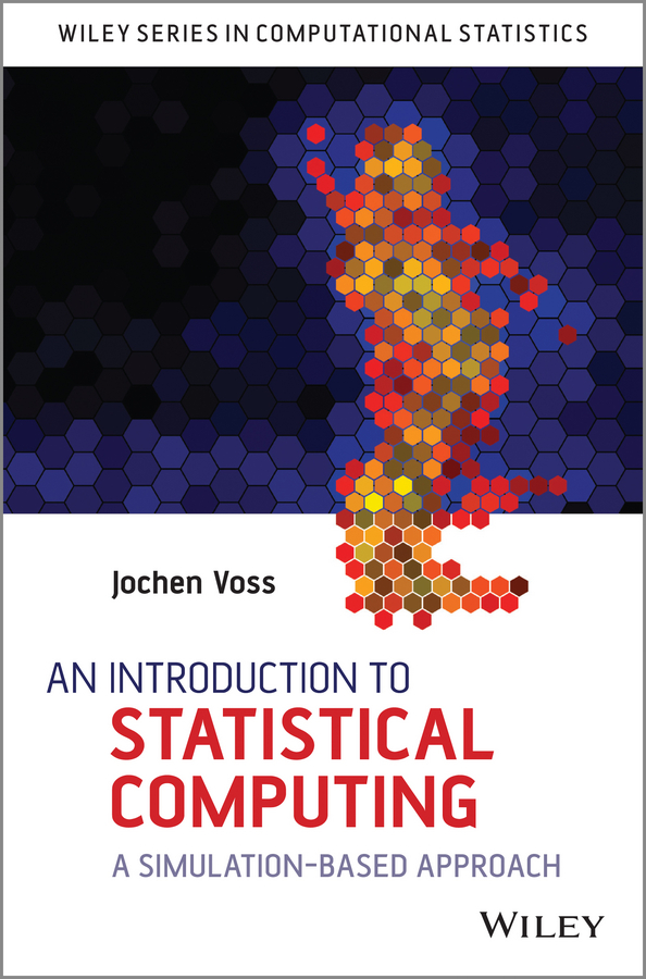Jochen Voss An Introduction to Statistical Computing. A Simulation-based Approach