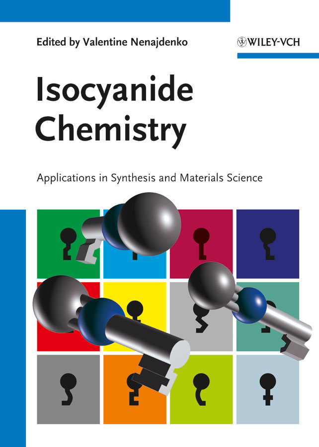 V. Nenajdenko Isocyanide Chemistry. Applications in Synthesis and Material Science john vincent the bioinorganic chemistry of chromium