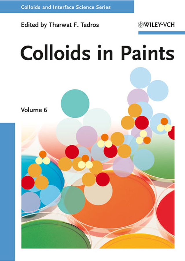 Tharwat Tadros F. Colloids in Paints. Colloids and Interface Science, Volume 6 воронцова е роль музеев в информационном обеспечении исторической науки role of museums in information support of historical science isbn 9785480003000