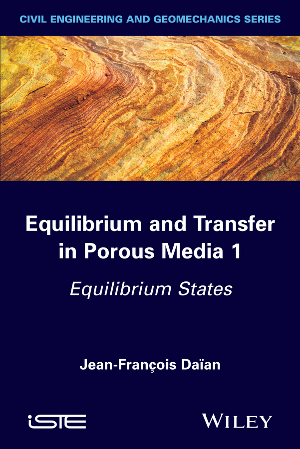 Jean-François Daïan Equilibrium and Transfer in Porous Media 1. Equilibrium States toys in space