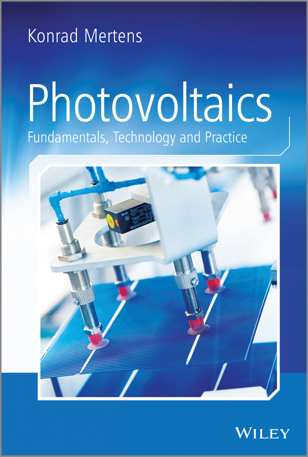 Konrad Mertens Photovoltaics. Fundamentals, Technology and Practice c chen julian physics of solar energy