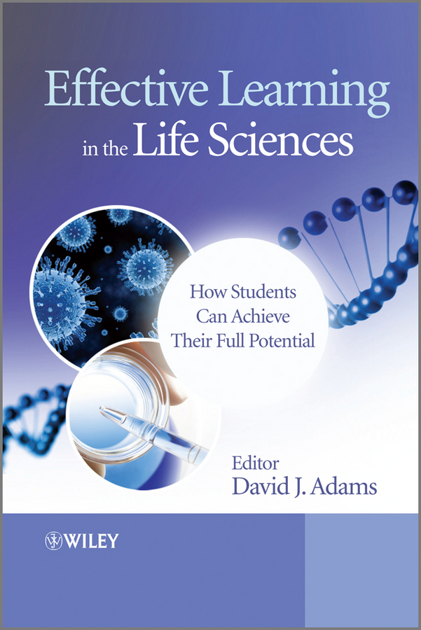 David Adams Effective Learning in the Life Sciences. How Students Can Achieve Their Full Potential rebecca harding davis life in the iron mills or the korl woman