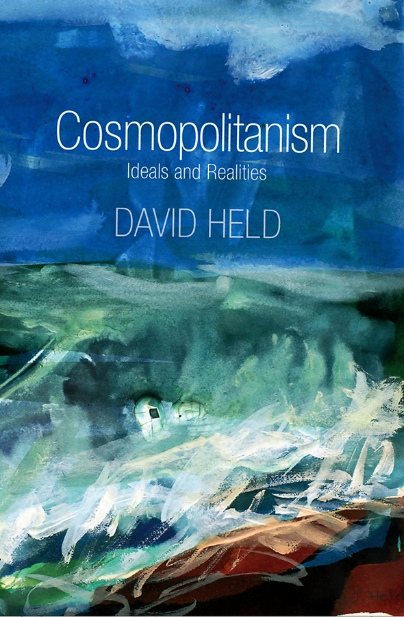 David Held Cosmopolitanism. Ideals and Realities ida susser aids sex and culture global politics and survival in southern africa